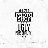 Ugly Personality - wordporn