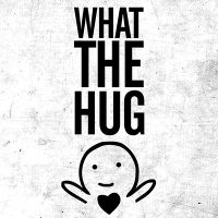 what the hug - HASHTAGSTUFF