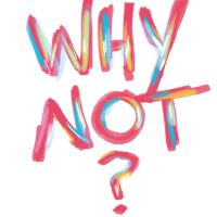 Why Not? - VISUAL STATEMENTS