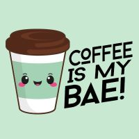 Coffee is my bae - DeinDesign