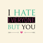 I hate everyone but you - DeinDesign