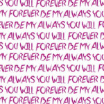 You will forever be my always - DeinDesign
