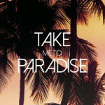 Take Me To Paradise - Statement Collection