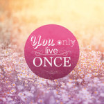 You Only Live Once - Statement Collection