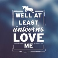 Unicorns Love Me - VISUAL STATEMENTS