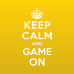 Keep calm and game on - DeinDesign
